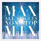 閃光-ひかり-のVEIL(MAX ALL SINGLES NON STOP MIX)