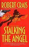 Stalking the Angel (An Elvis Cole and Joe Pike Novel)