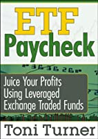 ETF Paycheck: Juice Your Profits Using Leveraged Exchange Traded Funds [DVD]