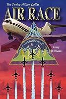 The Twelve Million Dollar Air Race