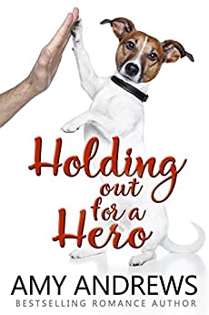 Holding Out For A Hero by [Andrews, Amy]
