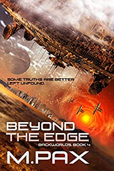 Beyond the Edge (The Backworlds Book 4) by [Pax, M.]