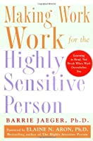 Making Work Work for the Highly Sensitive Person [並行輸入品]