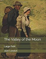 The Valley of the Moon: Large Print