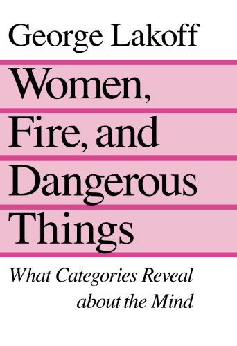 Women, Fire, and Dangerous Things: What Categories Reveal About the Mindの詳細を見る