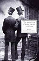 The Importance of Being Earnest: A Trivial Comedy for Serious People (Broadview Editions)