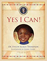 Yes I Can: Stories That Inspire Our Youth to Realize That All Dreams Are Possible.