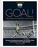 Goal!: I Scored a Goal in a World Cup Final