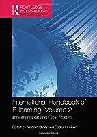 International Handbook of E-Learning Volume 2: Implementation and Case Studies (Routledge International Handbooks of Education)
