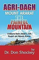 Agri-Dagh: Mount Ararat - The Painful Mountain