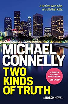 Two Kinds of Truth (HARRY BOSCH Book 20) by [Connelly, Michael]