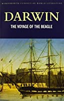 The Voyage of the Beagle (Wordsworth Classics of World Literature) by Charles Darwin(1999-12-05)