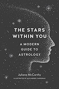 The Stars Within You: A Modern Guide to Astrology by [McCarthy, Juliana]