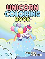 Unicorn Coloring Book for Kids Ages 4-8: Funny Unicorns Magical Creature World for Kids Creative
