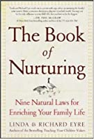 The Book of Nurturing : Nine Natural Laws for Enriching Your Family Life [並行輸入品]