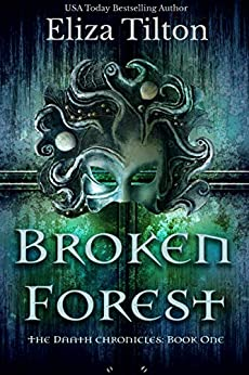 Broken Forest (Daath Chronicles Book 1) by [Tilton, Eliza]