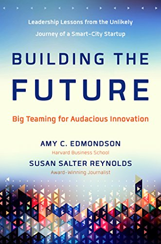 Building the Future: Big Teaming for Audacious Innovation