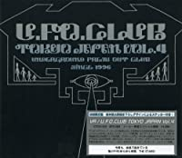 U.F.O.CLUB TOKYO JAPAN VOL.4