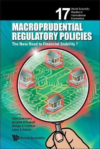 Macroprudential Regulatory Policies: The New Road to Financial Stability? (World Scientific Studies in International Economics)