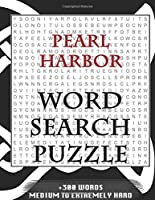 Pearl Harbor WORD SEARCH PUZZLE +300 WORDS Medium To Extremely Hard: AND MANY MORE OTHER TOPICS, With Solutions, 8x11' 80 Pages, All Ages : Kids 7-10, Solvable Word Search Puzzles, Seniors And Adults.