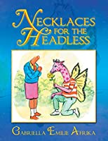 Necklaces for the Headless