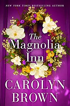 The Magnolia Inn by [Brown, Carolyn]
