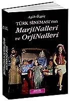 Turk Sinemasi'nin Marjinalleri ve Orjinalleri