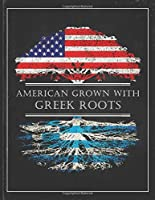 Greek Roots: Personalized Gift for Grown in America Born in Greece Customized Flag Undated Planner Daily Weekly Monthly Calendar Organizer Journal