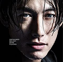 Unchained Melody♪DEAN FUJIOKAのCDジャケット