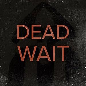 Dead Wait [Explicit]