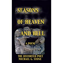 SEASONS OF HEAVEN AND HELL: A POEM