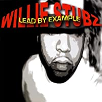 Lead By Example by Willie Stubz