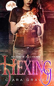 Hexing (Magic & Alchemy Book 1) by [Graves, Ciara]