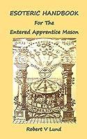 Esoteric Handbook for the Entered Apprentice Mason