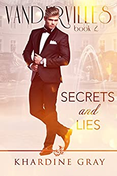 Secrets and Lies (Vandervilles Book 2) by [Gray, Khardine]