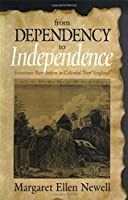 From Dependency to Independence: Economic Revolution in Colonial New England