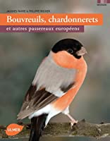 Bouvreuils, chardonnerets et autres passereaux européens