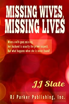 [Slate, JJ]のMissing Wives, Missing Lives (English Edition)