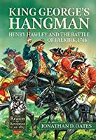 King George's Hangman: Henry Hawley and the Battle of Falkirk, 1746 (From Reason to Revolution)