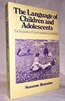 The Language of Children and Adolescents: Acquisition of Communicative Competence (Language in Society)
