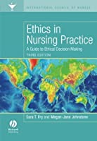 Ethics in Nursing Practice: A Guide to Ethical Decision Making by Sara Fry Megan-Jane Johnstone(2008-06-23)