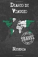 Diario di Viaggio Nigeria: 6x9 Diario di viaggio I Taccuino con liste di controllo da compilare I Un regalo perfetto per il tuo viaggio in Nigeria e per ogni viaggiatore