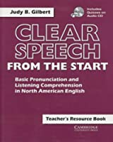 Clear Speech from the Start Teacher's Resource Book with CD: Basic Pronunciation and Listening Comprehension in North American English (Clear Speech S.)