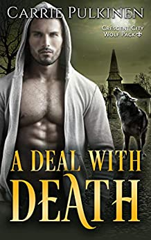 A Deal with Death (Crescent City Wolf Pack Book 4) by [Pulkinen, Carrie]