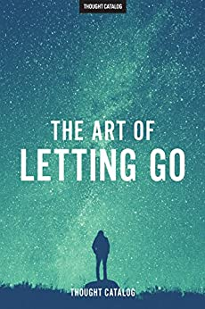 The Art Of Letting Go by [Catalog, Thought]
