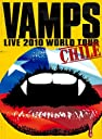 VAMPS LIVE 2010 WORLD TOUR CHILE DVD