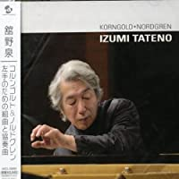 Korngold/Nordgren: Pieces for Left Hand by Izumi Tateno (2006-04-19)