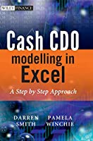 Cash CDO Modelling in Excel: A Step by Step Approach (The Wiley Finance Series)