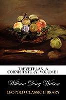 Trevethlan: A Cornish Story. Volume 1