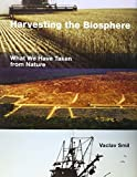 Harvesting the Biosphere: What We Have Taken from Nature (MIT Press)